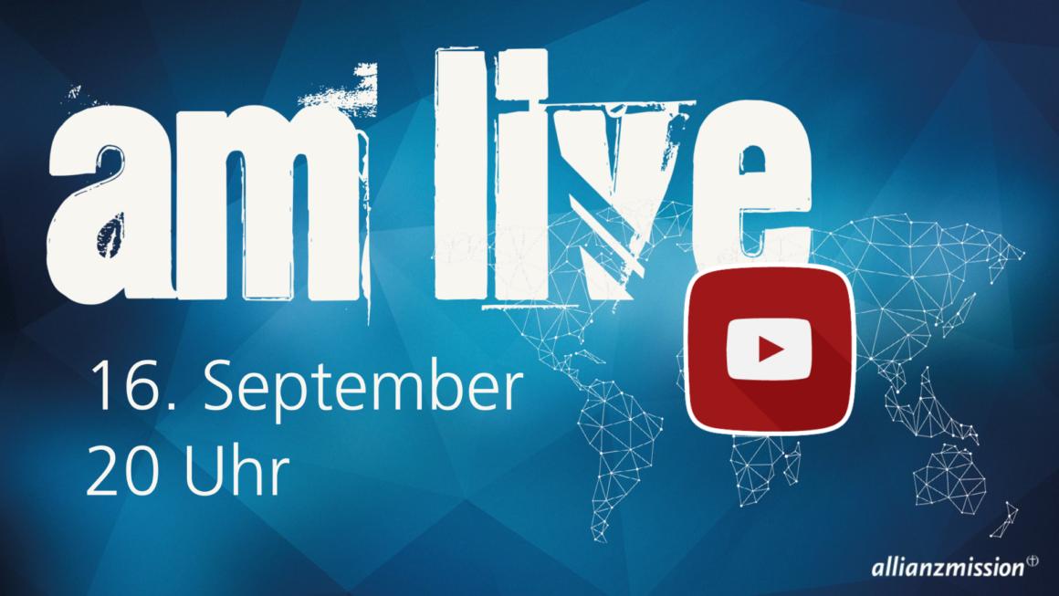 AM live am 16. September um 20 Uhr